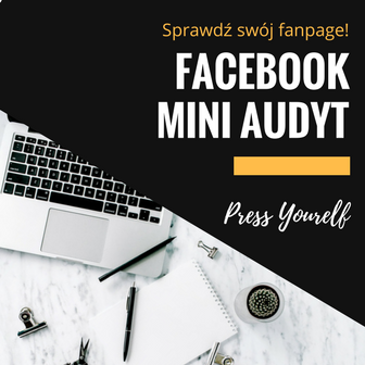 facebook mini audyt press yourself